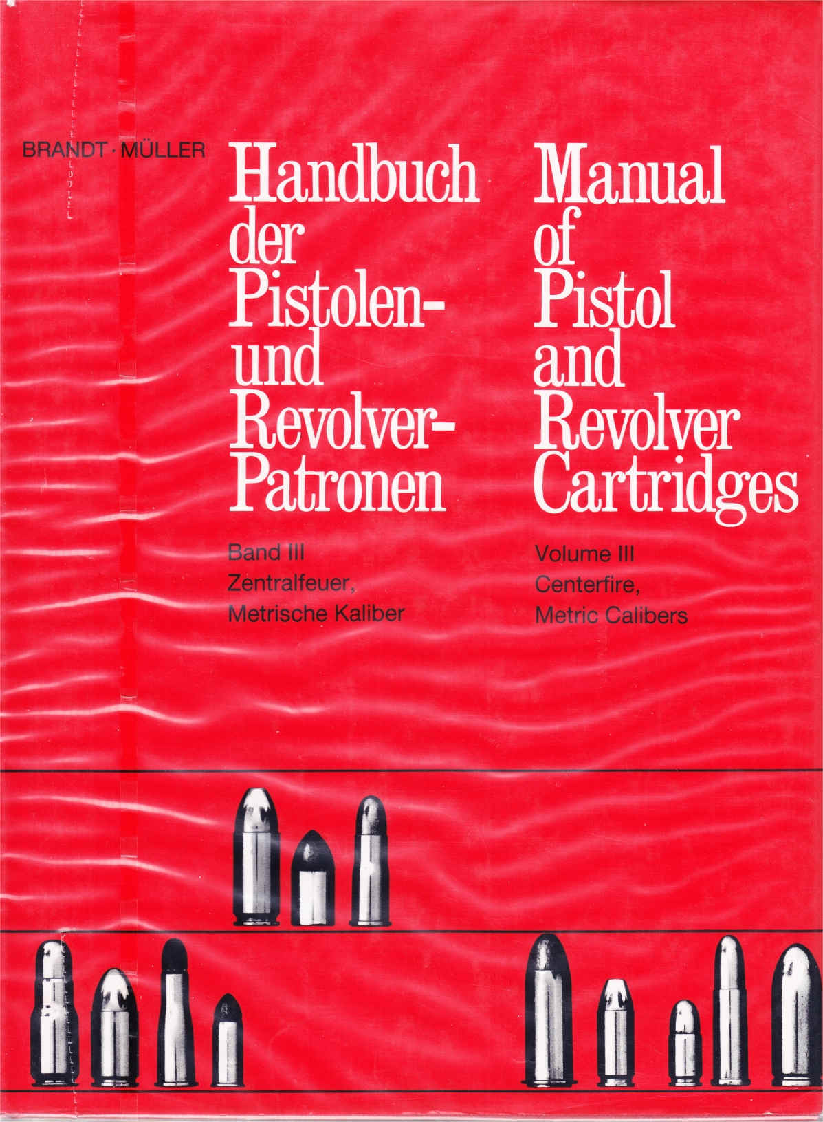 Brandt Manual of pistol and Revolver Cartridges Ed.1 Vol.3