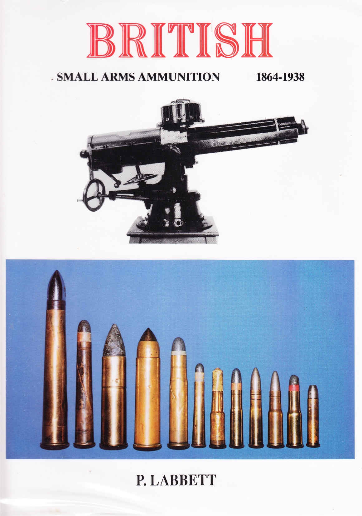 Labbett British Small Arms Ammunition 1846 1938